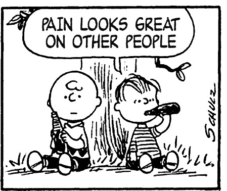pain looks good on other people