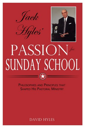 jack hyles passion for sunday school