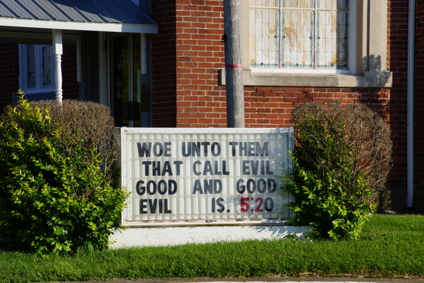 woe to those who call evil good