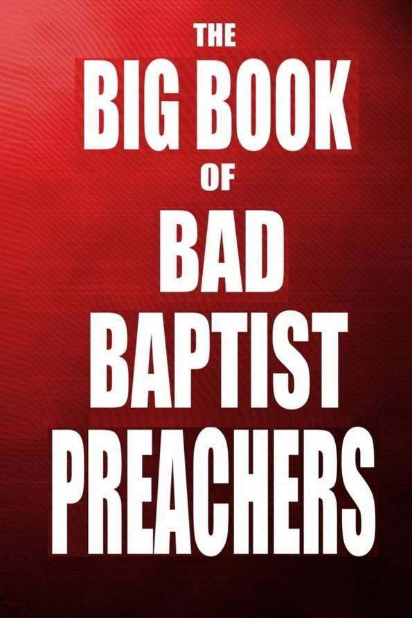 big book of bad baptist preachers