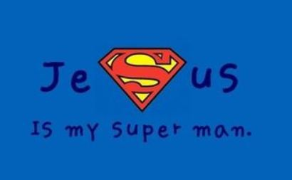 jesus is my superman