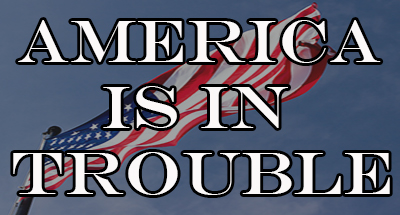 Image result for america is in big trouble