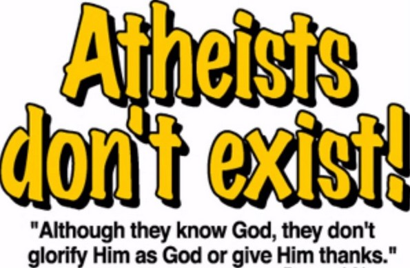 atheists dont exist