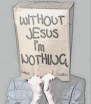 without jesus I am nothing