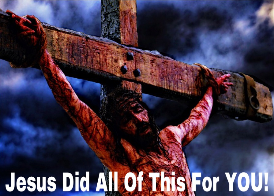 jesus did all of this for you