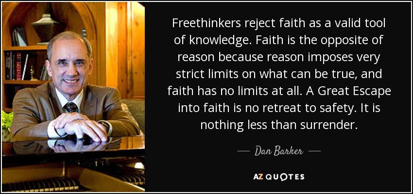 dan barker quote on faith vs reason