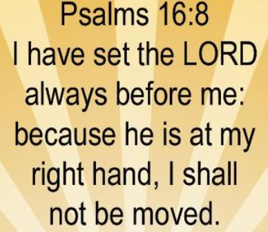 i shall not me moved psalm 16