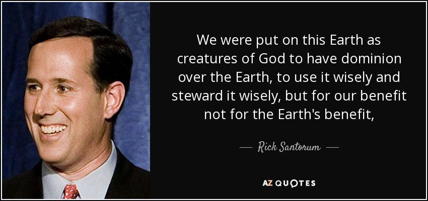 rick santorum quote dominion earth