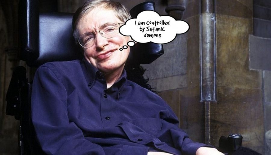 steven hawking says controlled by demons