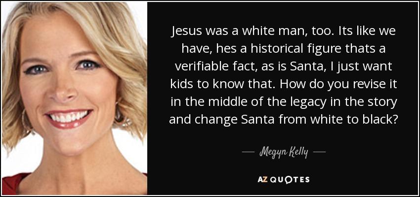 megyn kelly quote white jesus