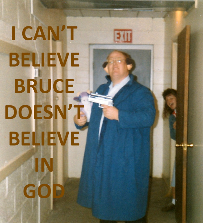 bruce-doesnt-believe-in-god