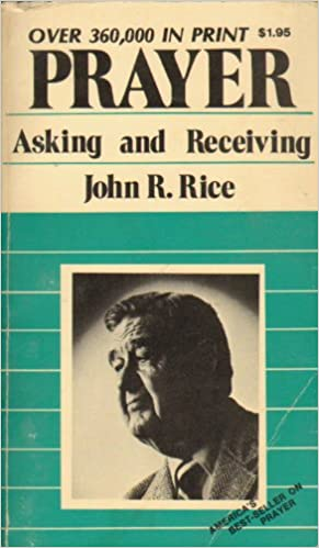 prayer asking and receiving john r rice