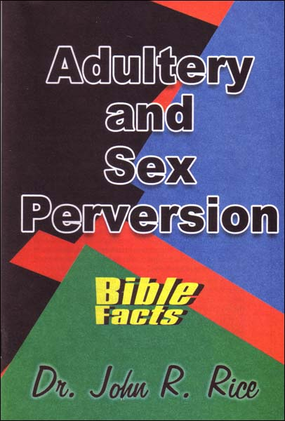adultery and sex perversion john r rice